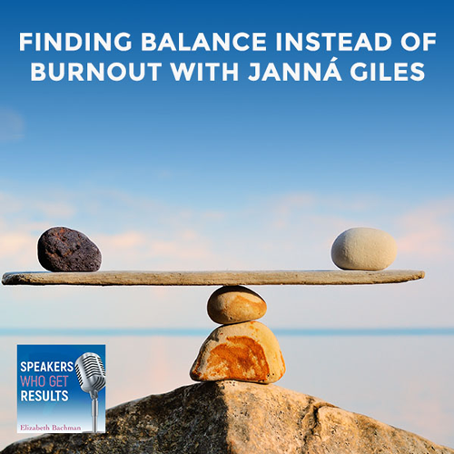 Finding Balance Instead Of Burnout With Janná Giles