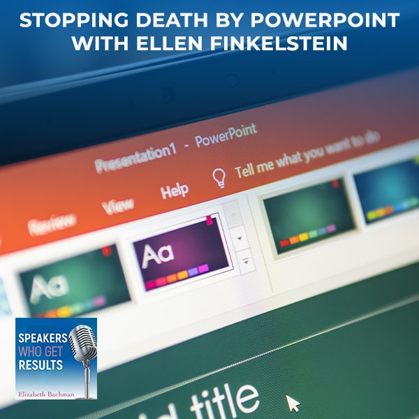 Stopping Death By Powerpoint With Ellen Finkelstein